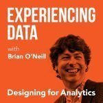 Experiencing Data with Brian T. O'Neill