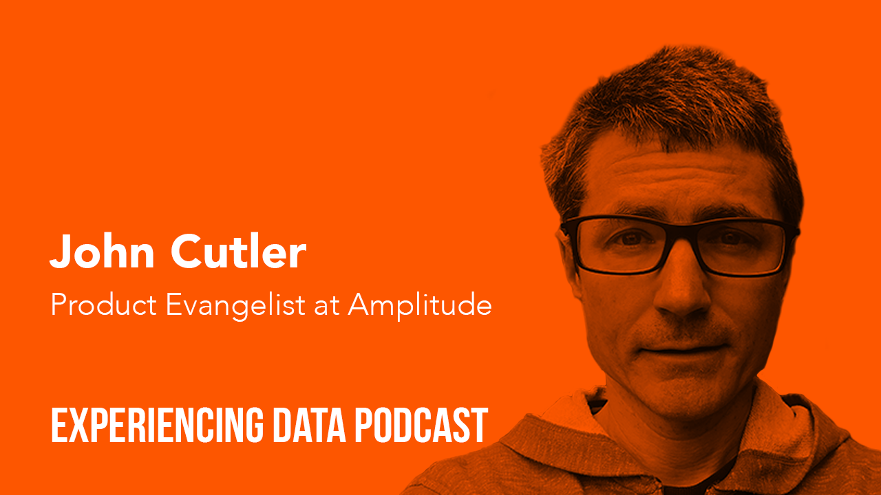 [🔊 Ep. 17] John Cutler on Productizing Storytelling, Measuring What Matters, and Analytics Product Management