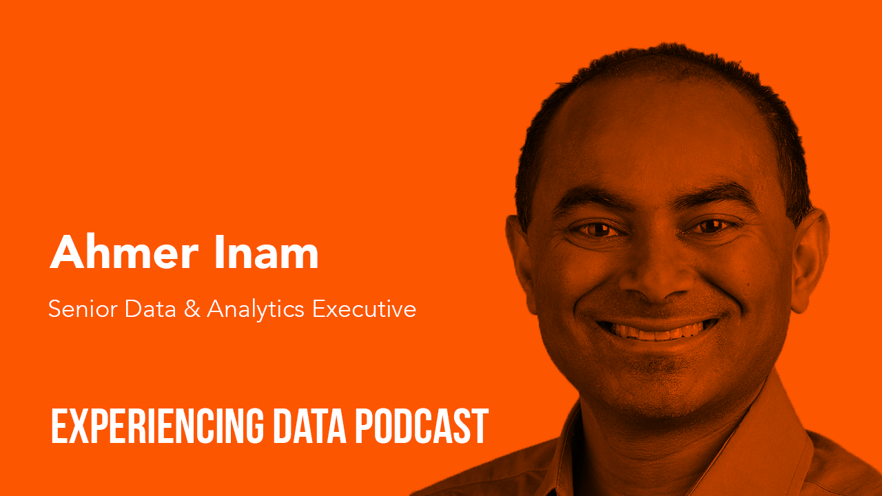 [🔊 Ep. 20] – How Human-Centered Design Increases Engagement with Data Science Initiatives, Products, and Solutions with Ahmer Inam