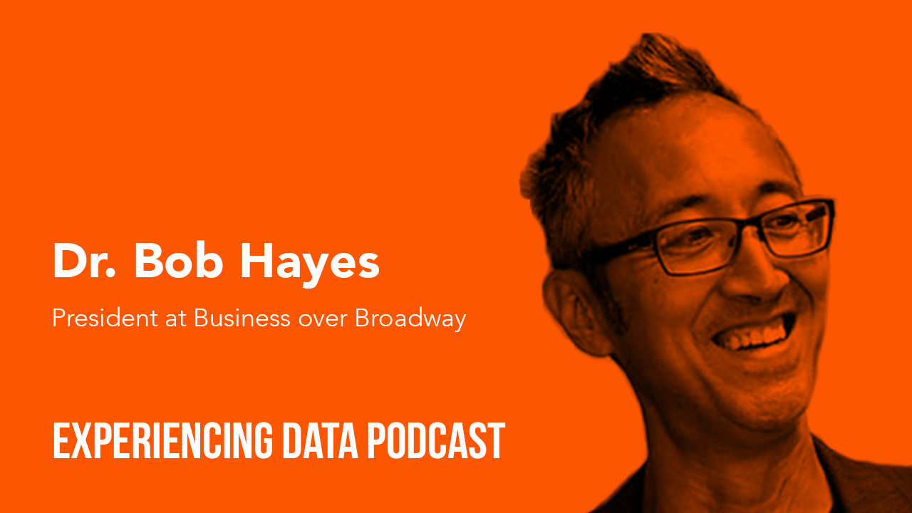 [🔊 Ep. 19] – The Non-Technical (Human!) Challenges that Can Impede Great Data Science Solutions with Dr. Bob Hayes