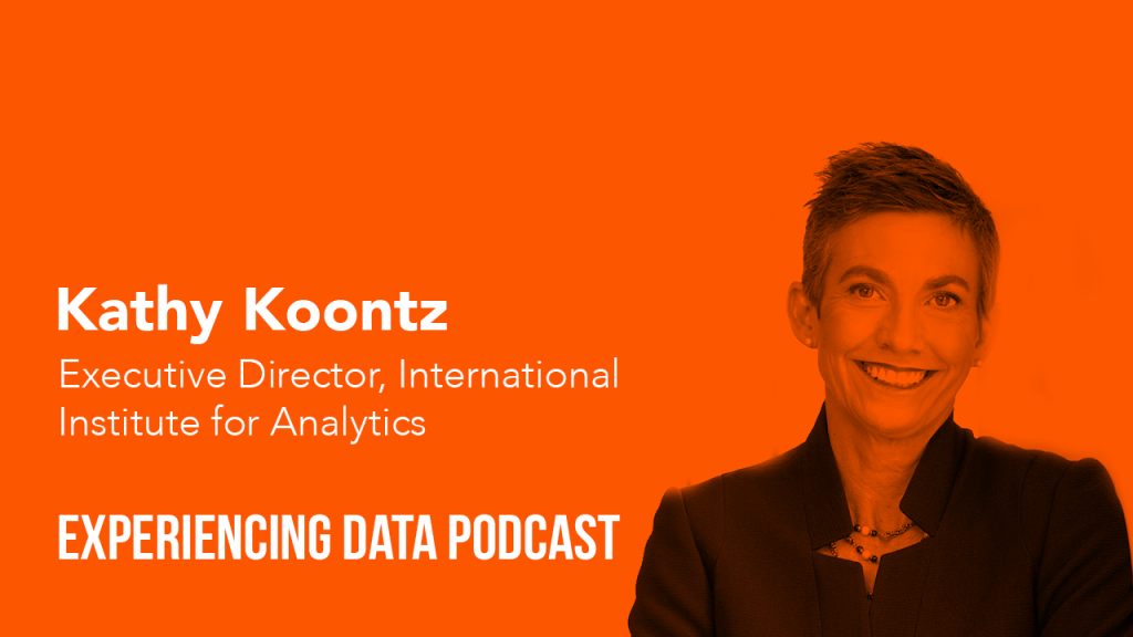 Kathy Koontz, Exec. Director, International Institute for Analytics