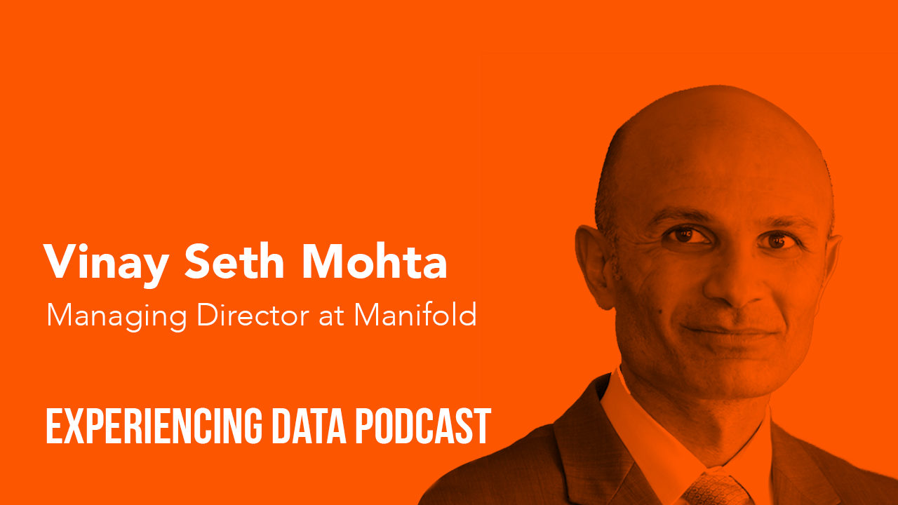 004 – Vinay Seth Mohta (CEO, Manifold) on Lean AI and machine learning for enterprise data products