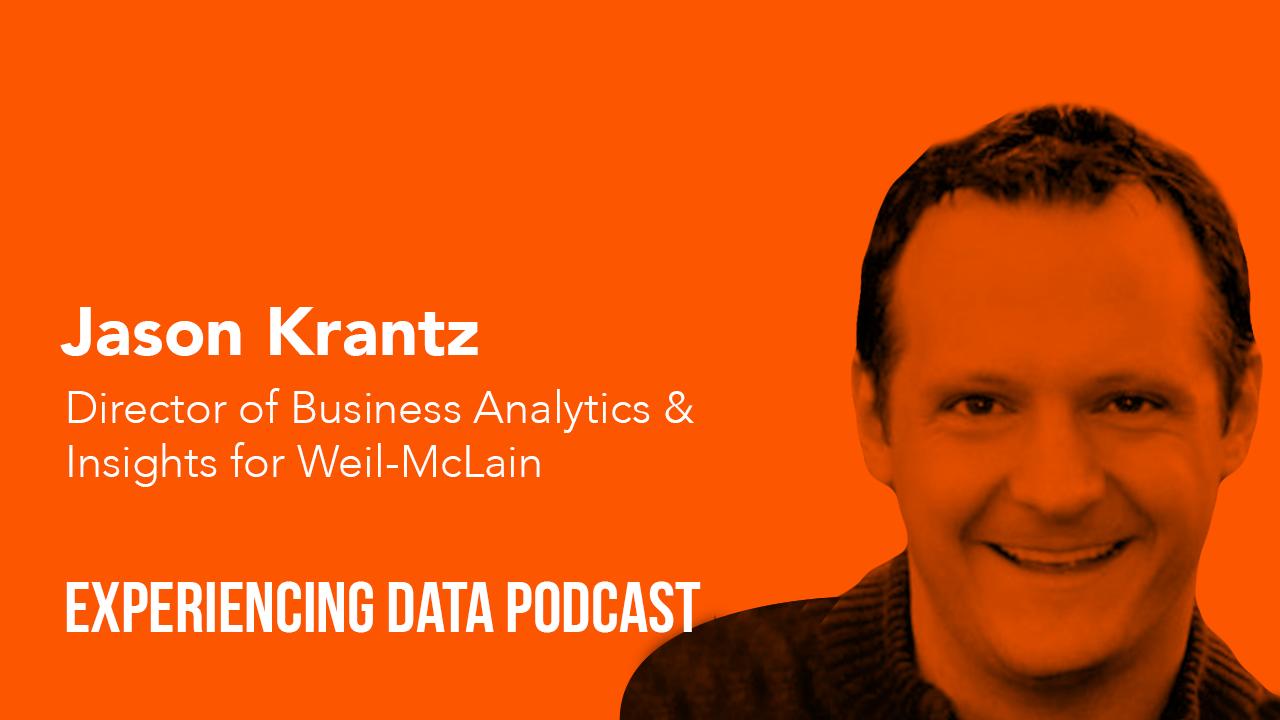 005 – Jason Krantz (Dir. of Biz Analytics/Insights, Weil-McClain) on centering analytics around internal customers