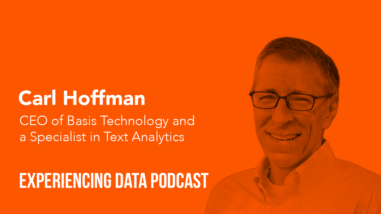 Carl Hoffman, CEO of Basis Technology and a Specialist in Text Analytics