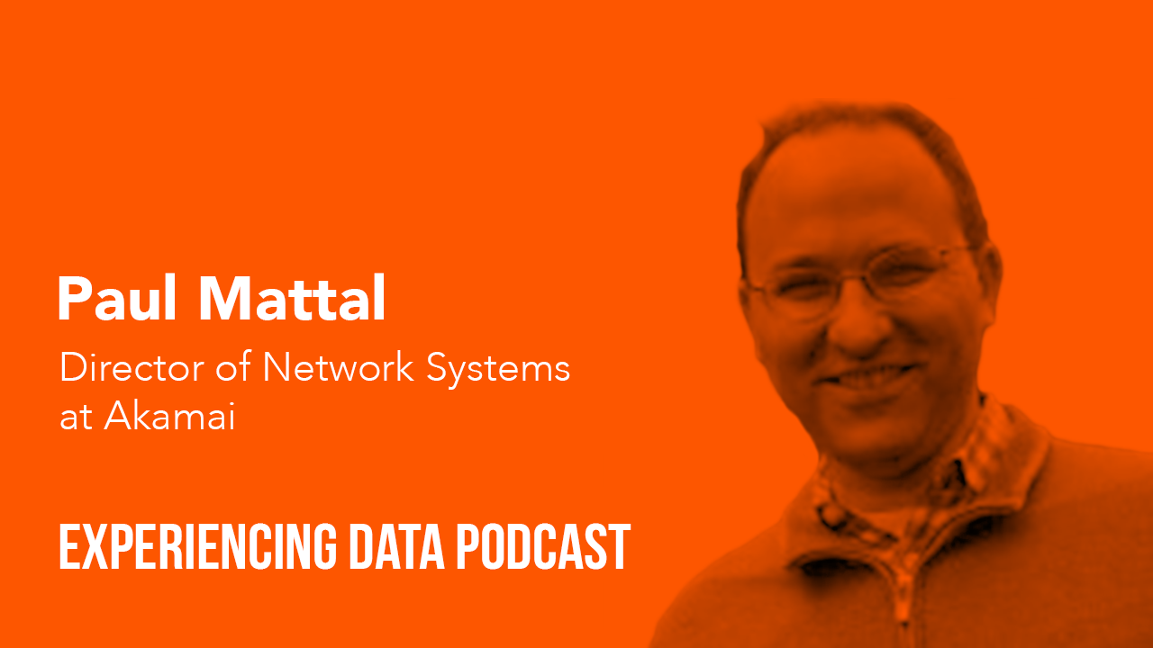 Paul Mattal, Director of Network Systems at Akamai