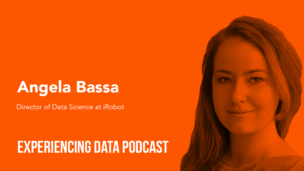 027 – Balancing Your Inner Data Science Nerd While Becoming a Trusted Business Advisor and Strategist with Angela Bassa of iRobot