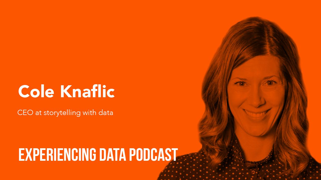 028 – Cole Knaflic On Data Storytelling, DataViz, and Why Your Data May Not Be Inspiring Action