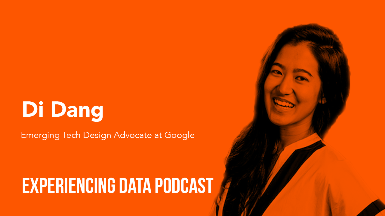 029 – Why Google Believes it's Critical to Pair Designers with Your Data Scientists to Produce Human-Centered ML & AI Products with Di Dang