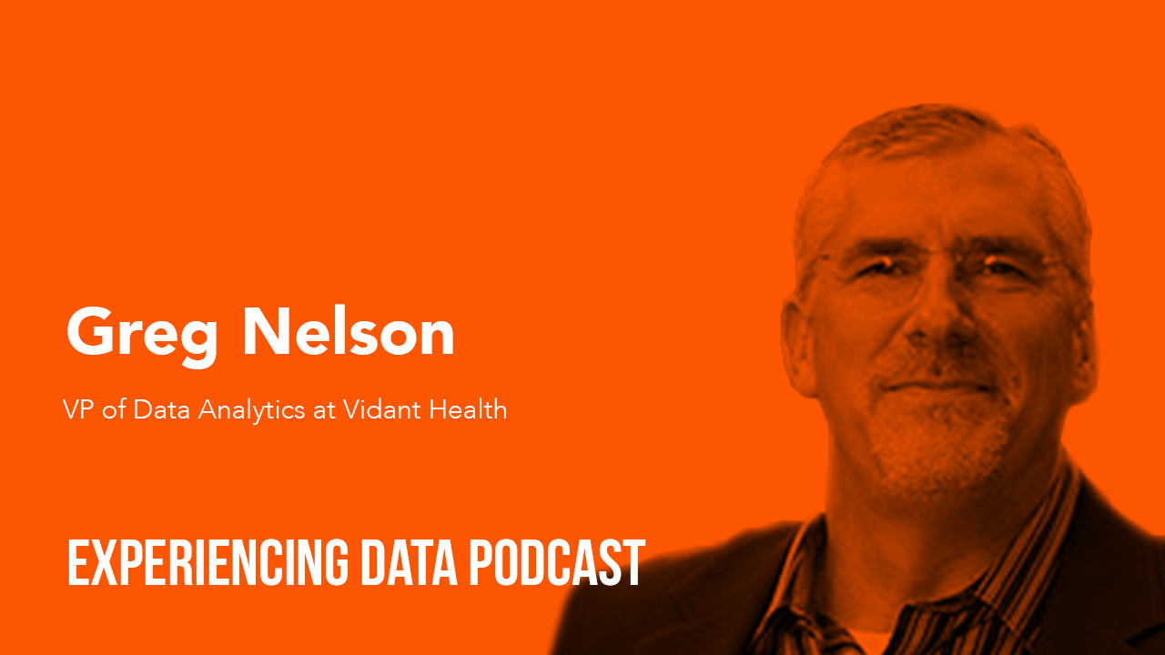 033 — How Vidant Health's Data Team Creates Empathetic Data Products and Ethical Machine Learning Models with Greg Nelson