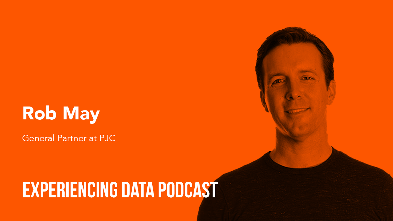 037 – A VC Perspective on AI and Building New Businesses Using Machine Intelligence featuring Rob May of PJC
