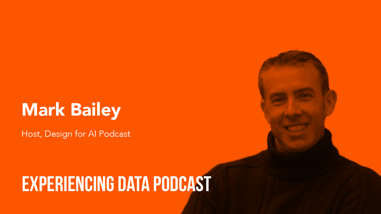 038 – (Special Co-Hosted Episode) Brian and Mark Bailey Discuss 10 New Design and UX Considerations for Creating ML and AI-Driven Products and Applications