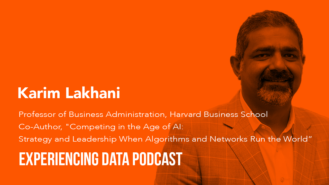 """044 – The Roles of Product and Design when """"Competing in the Age of AI"""" with HBS Professor and Author Karim Lakhani"""